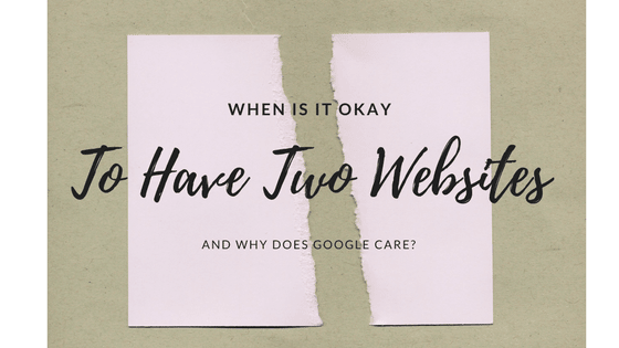 When Is Okay to 2 SEO411 To Have Two Sites or Not to Have Two Sites? That is the Question.