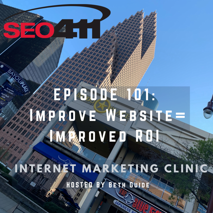 episode101roi SEO411 Internet Marketing Clinic Ep 101