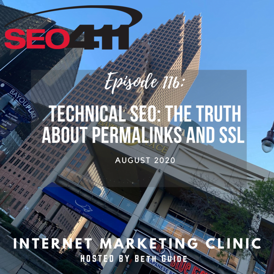 116 SEO411 Internet Marketing Clinic Episode 116: The Truth About Permalinks and SSL