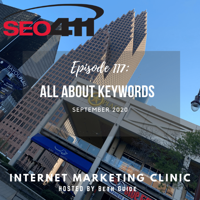 117 SEO411 Episode 117: All About Keywords